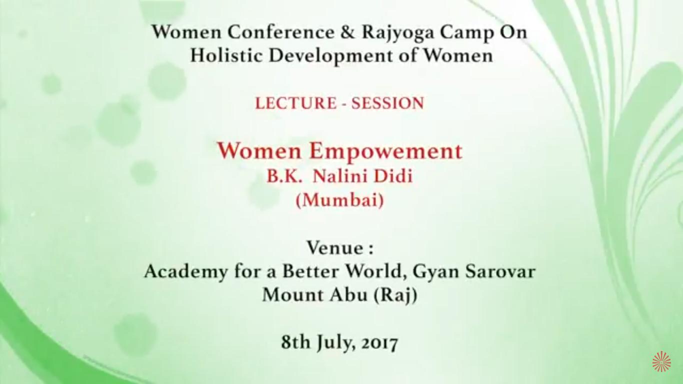 Women Empowerment - BK Nalini Didi (Women Wing) 9-07-2017